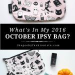 2016 October Ipsy Glam Bag Unboxing
