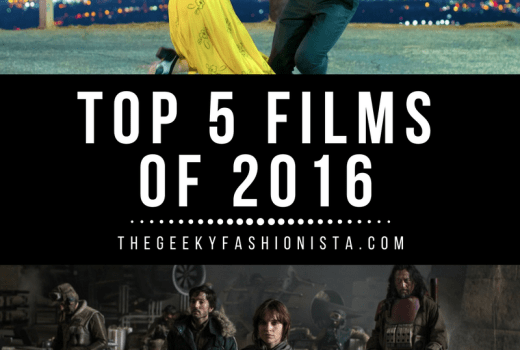 Top 5 Films of 2016 // The Geeky Fashionista
