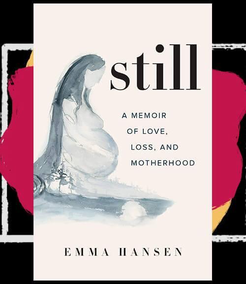 Still: a memory of love, loss and motherhood