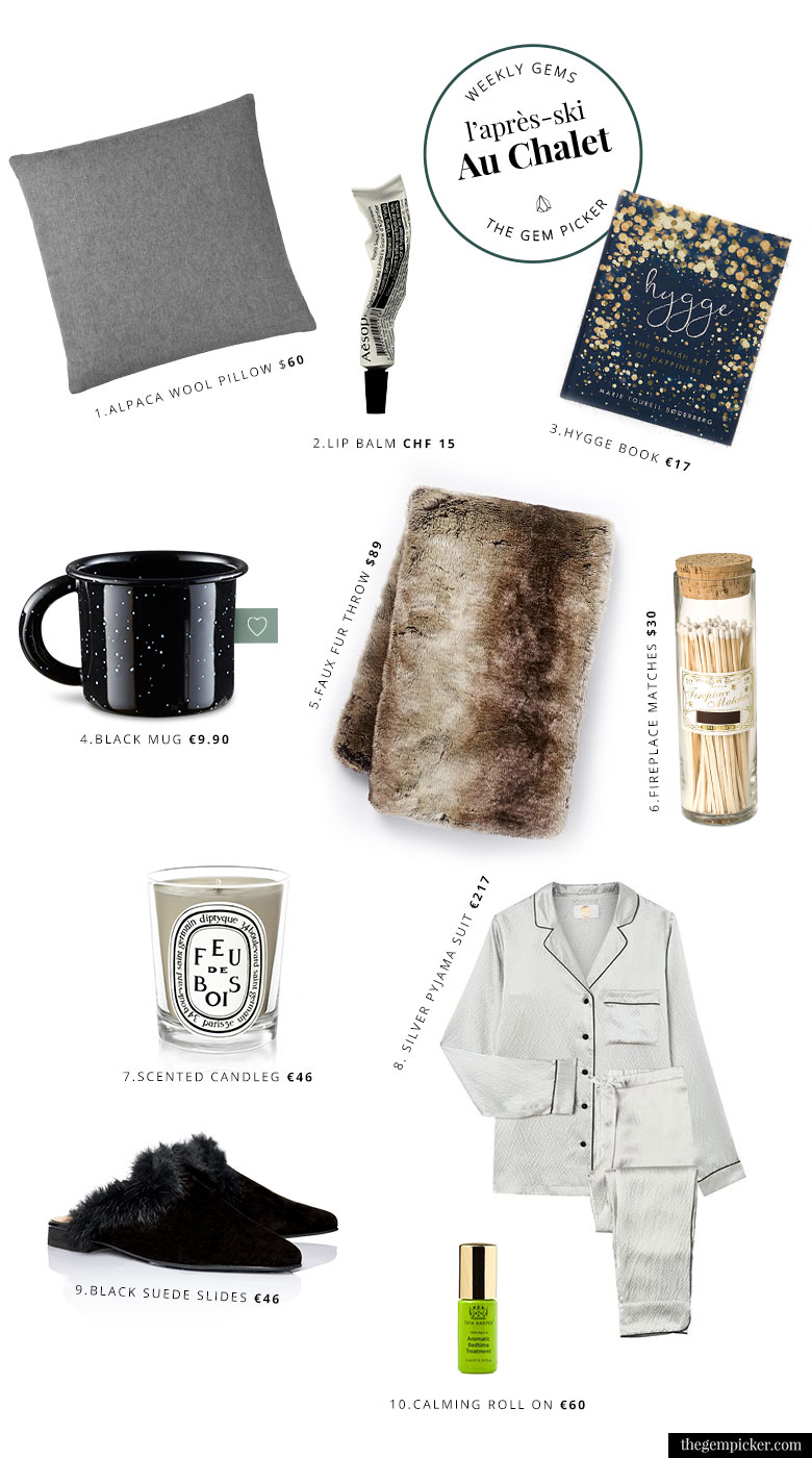 A collection of items to keep it chic even for the apres ski in the cabin