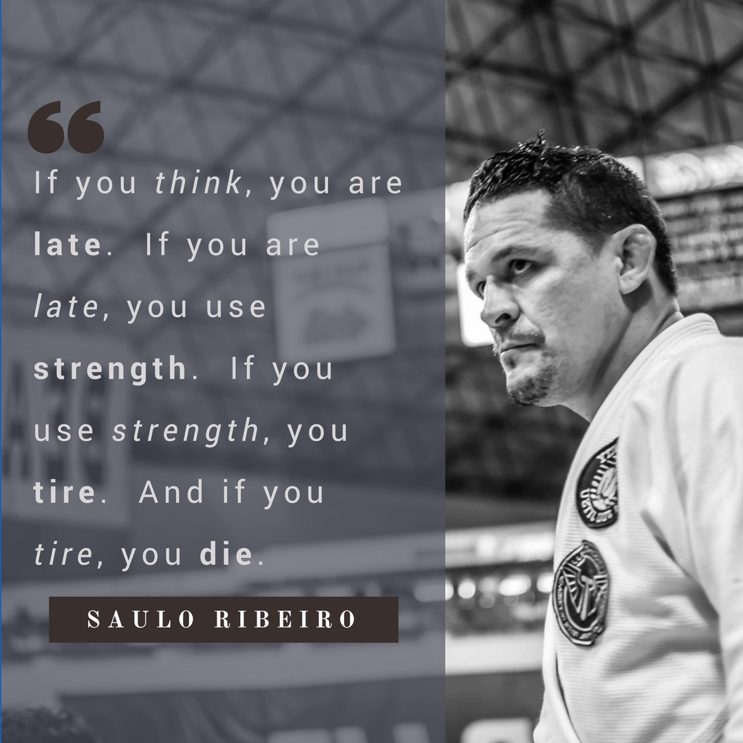 Jiu Jitsu Quotes: The Best Saulo Ribeiro Quote On Brazilian Jiu-Jitsu