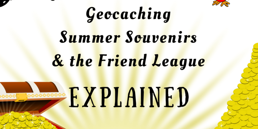 Geocaching Summer Souvenirs & the Friend League Explained | The Geocaching Junkie