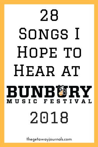 28 Songs I Hope to Hear at Bunbury 2018 | The Getaway Journals