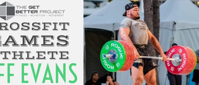 GBP 001: CrossFit Games Athlete Jeff Evans with Joe Bauer