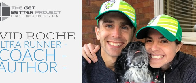GBP 009: David Roche - Ultra Runner - Coach - Author with host Joe Bauer