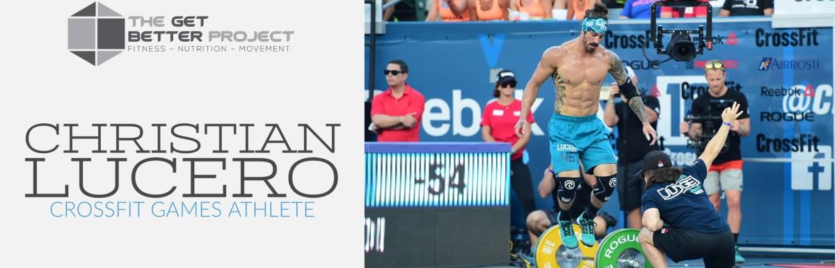 Christian Lucero CrossFit Games Athlete – Ep. 10