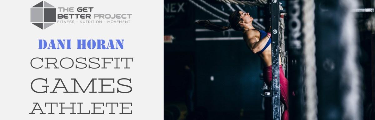 Dani Horan CrossFit Games Athlete – Ep. 13