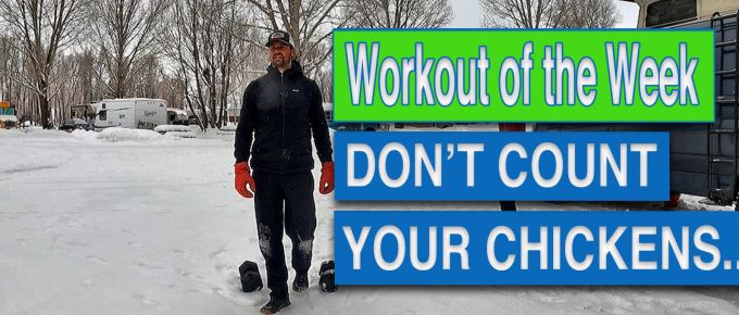 WOTW - Don't Count Your Chickens… with Joe Bauer working out in the snow