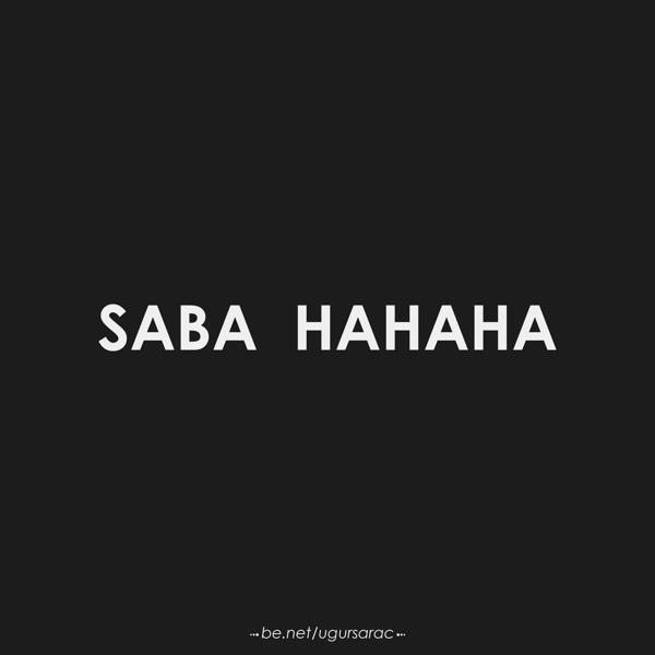 saba hahaha