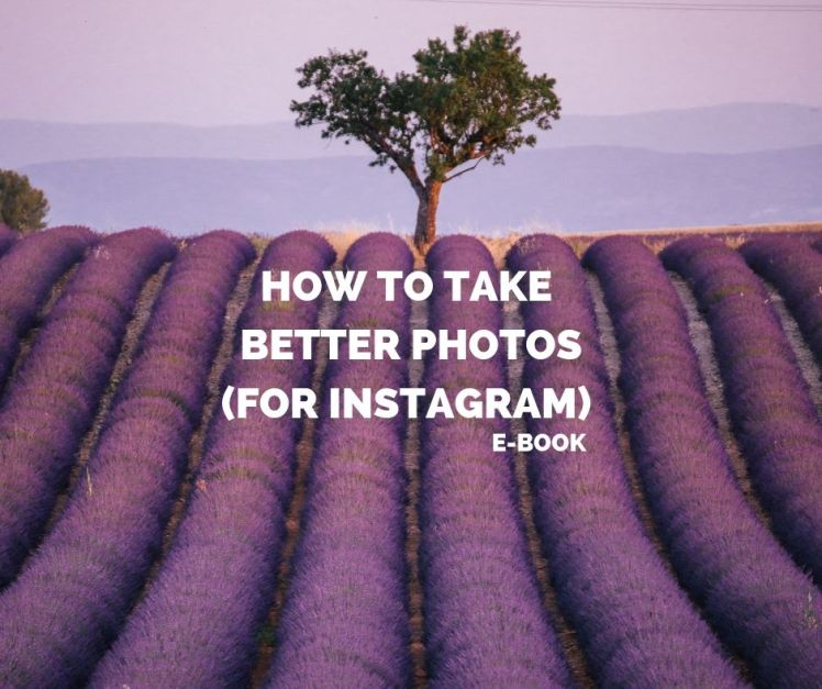 HOW TO TAKE BETTER PHOTOS (FOR INSTAGRAM) (1)