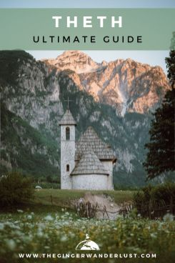 Ultimate guide to Theth, Albanian Alps. Everything you need to know about to to get to Theth, when to go, where to stay and all the best hikes! Plus top tips on the best photo spots of the beautiful Theth Church.