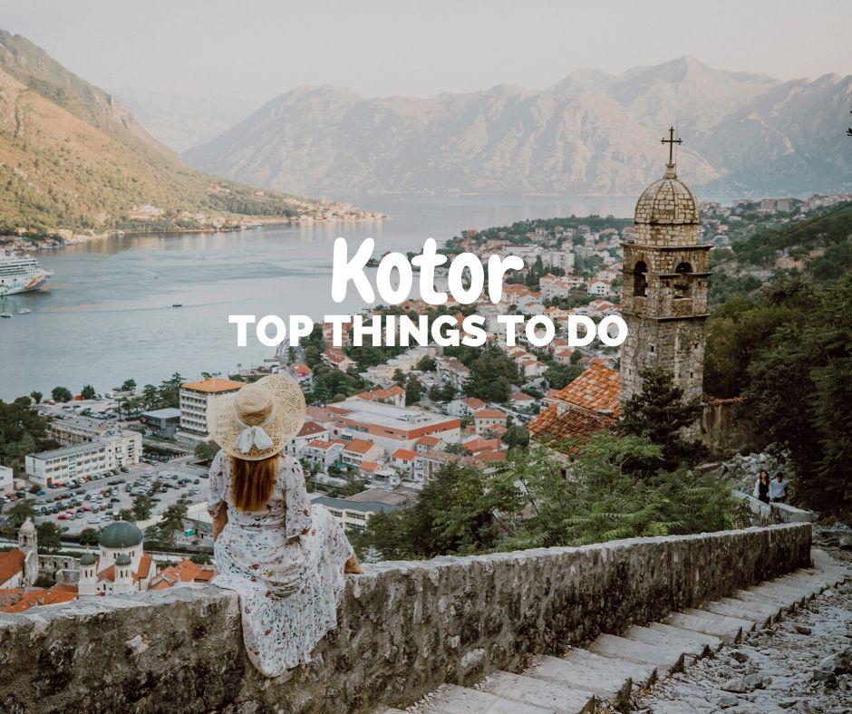Top Things to do in Kotor Montenegro