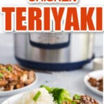 teriyaki chicken on white plate with broccoli and rice, sesame seeds and green onion garnish in front of instant pot with text overlay
