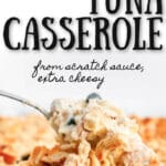 spoonful of baked tuna casserole in glass baking dish with text overlay