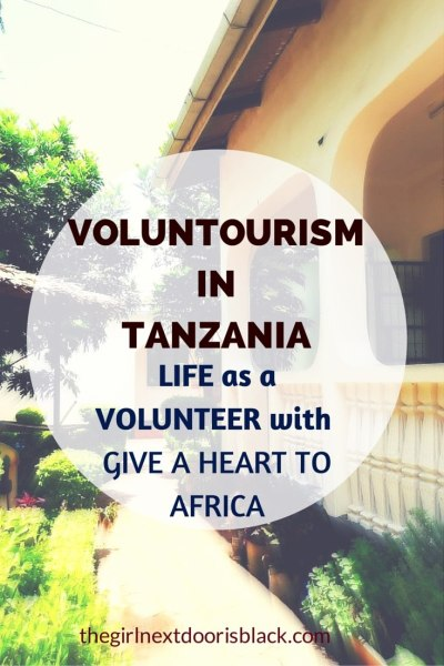 Give a Heart to Africa House | Voluntourism in Tanzania, Africa | The Girl Next Door is Black