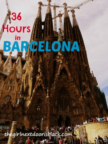 36 Hours in Barcelona | The Girl Next Door is Black blog