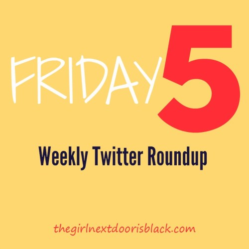 Friday Five: Weekly Twitter Roundup 5/01/15 - Baltimore Uprising Special Edition | The Girl Next Door is Black