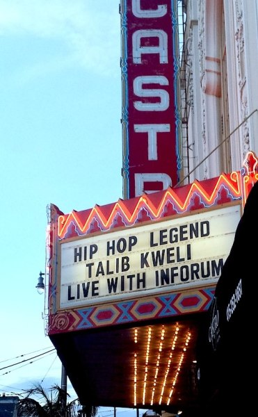 "Castro Theatre Marquee Talib Kweli  March 2015 | From: ""I Am Sick of Talking About Race to Brick Walls"" on The Girl Next Door is Black"