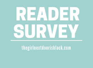 First reader survey on The Girl Next Door is Black