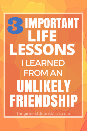 "Sometimes you find friendship in the most unlikely people. | Read more on The Girl Next Door is Black in ""3 Important Life Lessons I Learned From an Unlikely Friendship"""