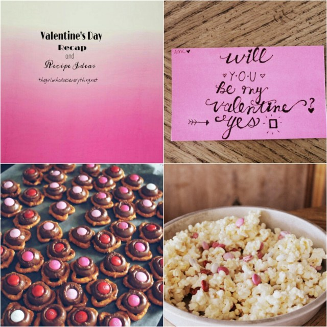 Valentine's Day Recap and Recipe Ideas - The Girl Who Does Everything