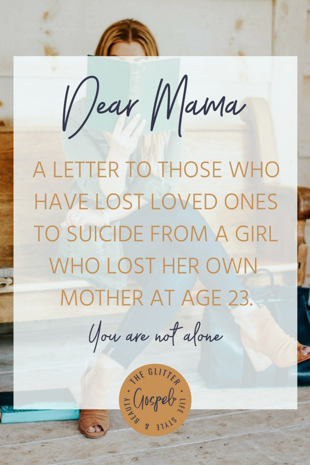 Dear mama, a letter to those who have lost due to suicide. The Glitter Gospel, Suicide Prevention, Grief, Losing a Parent