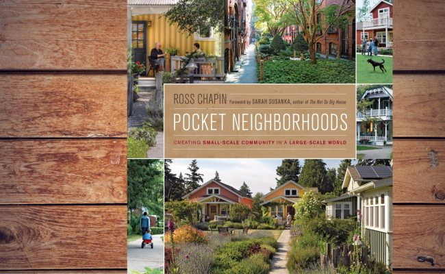 Book Review Of Pocket Neighborhoods Creating Small Scale