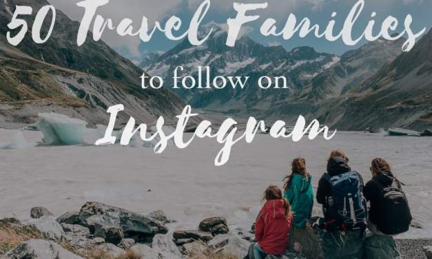 50 Travel Families on Instagram you should follow