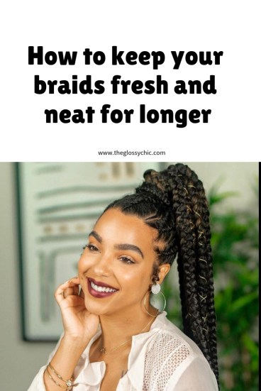 how to keep your braids for longer