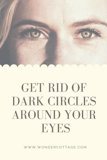 ways to get rid of dark circles around the eyes
