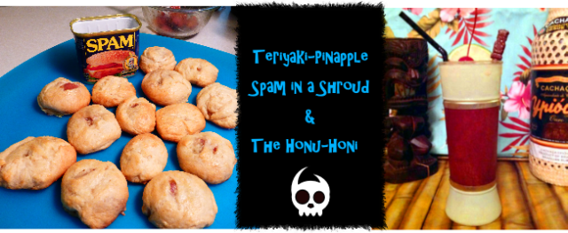 Teriyaki Spam in a Shroud with Pineapple and Bleu Cheese, perfect for an Undead Luau. Recipe by The Gluttonous Geek.