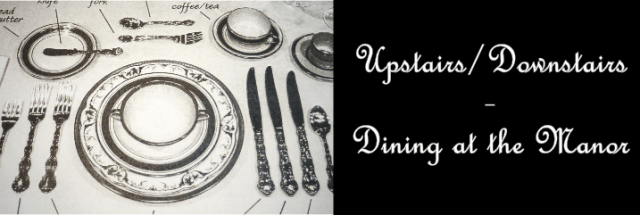 Recap of Upstairs/Downstairs - Dining at the Manor, a Downton Abbey themed cooking and ettiquette class taught by Chef Christy Seelye-King. Recap by The Gluttonous Geek.