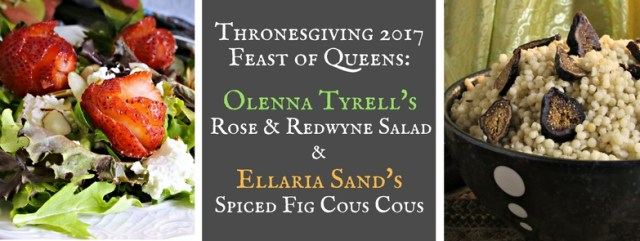 Olenna Tyrell's Rose & Redwyne Vinaigrette Salad and Ellaria Sand's Spiced Orange and Fig Cous Cous inspired by Game of Thrones and A Song of Ice and Fire by George R.R. Martin. Recipes by The Gluttonous Geek.