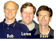 Bob, Loren and Dave