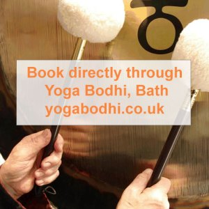 Gong Bath in Bath - Book directly through Yoga Bodhi website