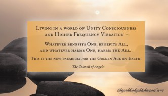 Goldenlight *NOW* Moment ~ Living in a world of Unity Consciousness and Higher Frequency Vibrations ~ The new paradigm for the Golden Age on Earth