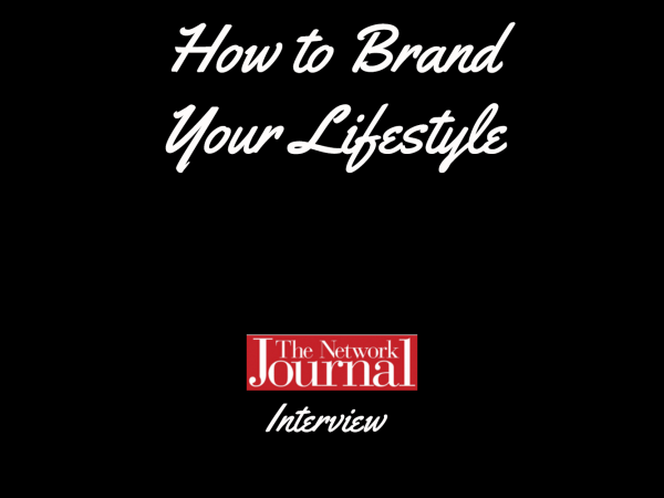 How to Brand Your Lifestyle on the Network Journal Blog