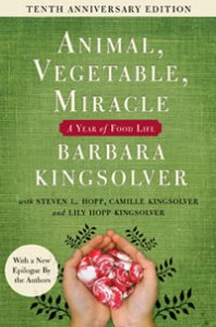 Animal, Vegetable, Miracle, by Barbara Kingsolver