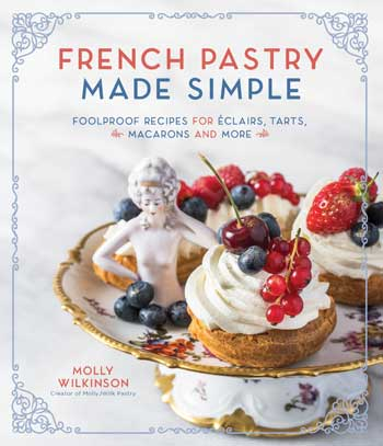 Book cover of French Pastry Made Simple by Molly Wilkinson