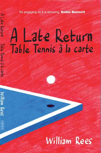 Book cover of A Late Return, Table Tennis a la Carte by Bill Rees