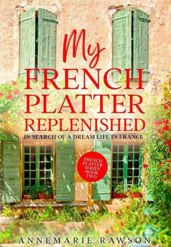 Book jacket of My French Platter Replenished by Annemarie Rawson