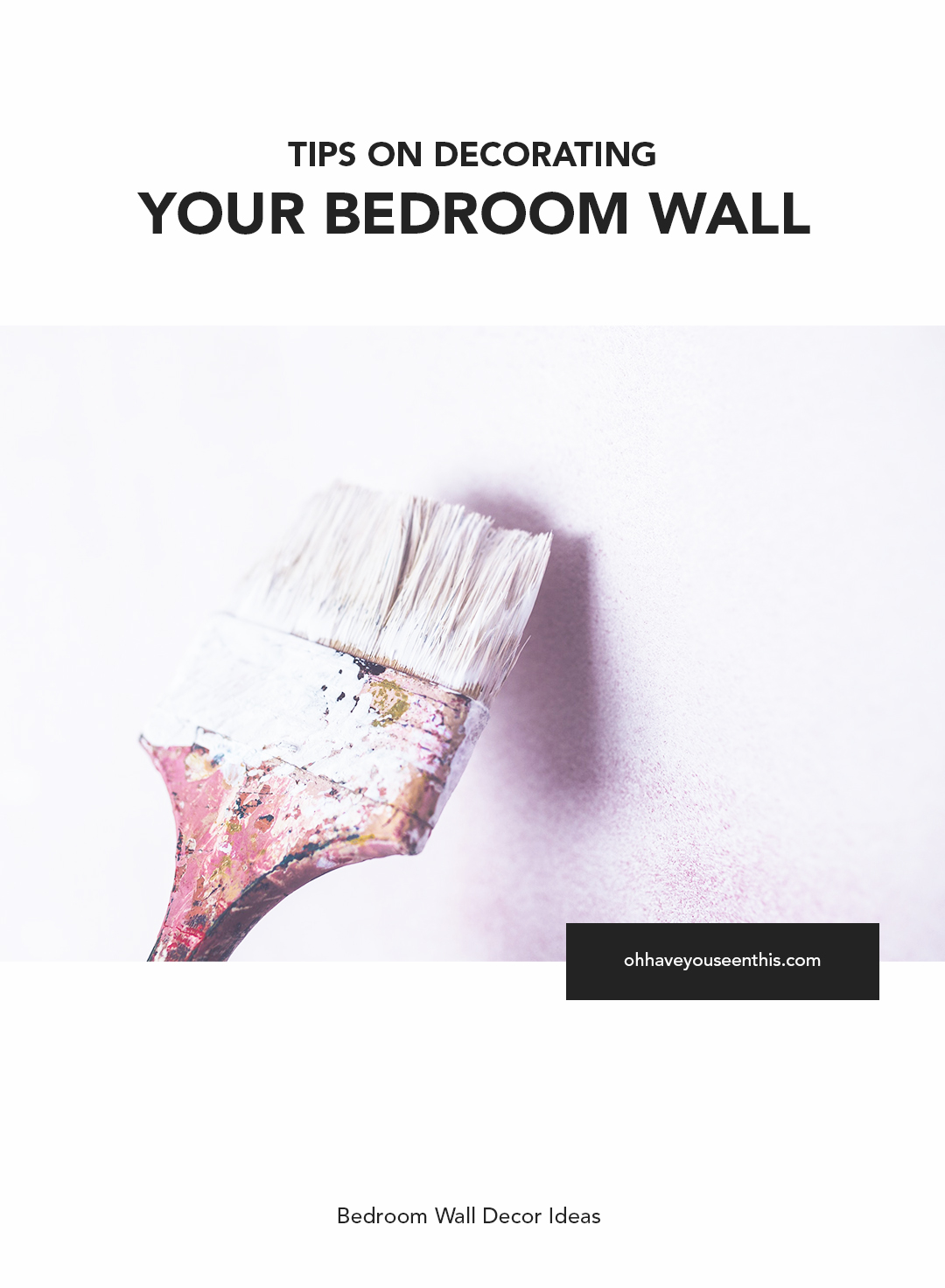 Tips On Decorating Your Wall
