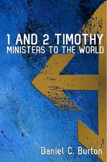 1 and 2 Timothy: Ministers To The World