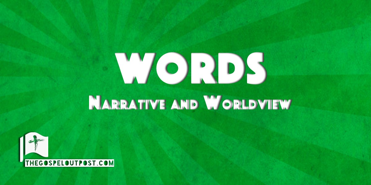 Narrative and Worldview