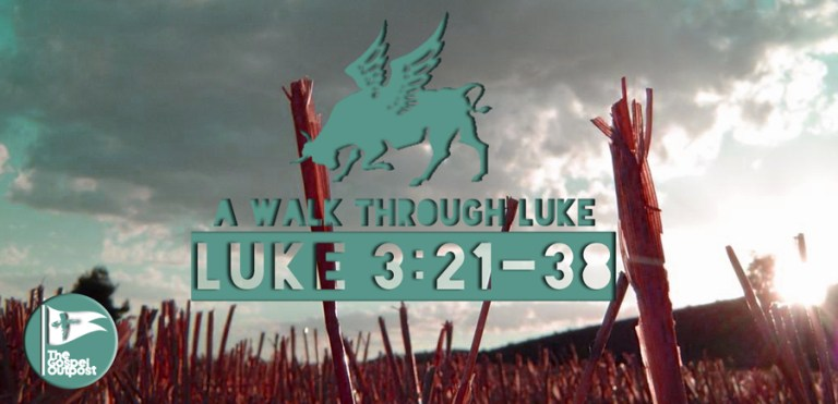 Luke 3:21-38