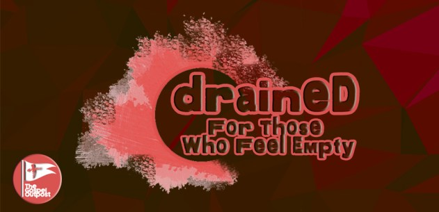 Drained: For Those Who Feel Empty