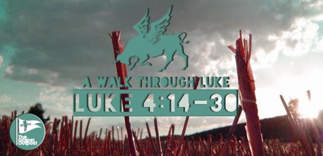 A Walk Through Luke 4:14-30