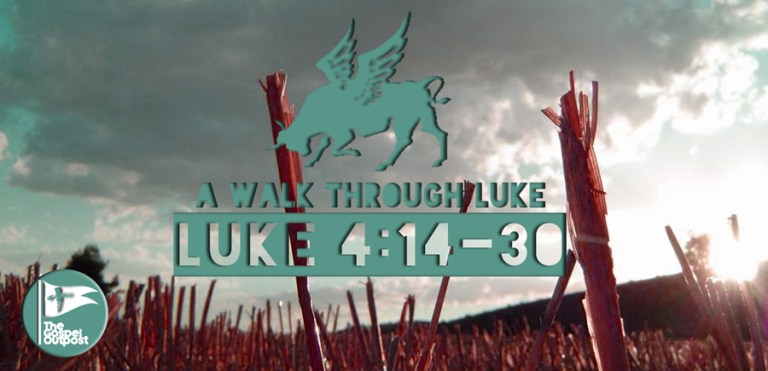 A Walk Through Luke 4:14-30