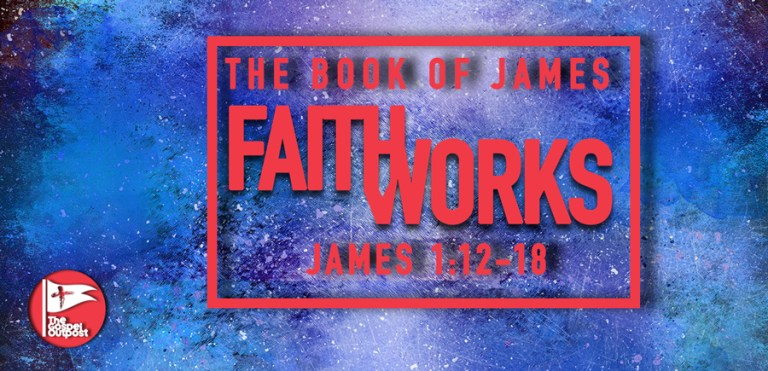 The Book of James: James 1:12-18