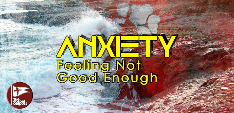 Anxiety: Feeling Not Good Enough
